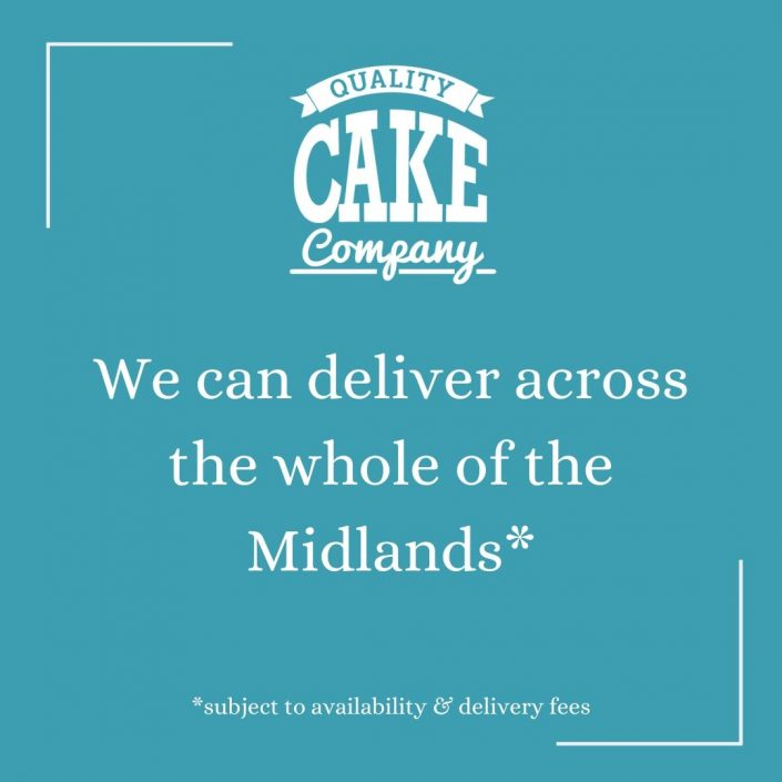 We can deliver cakes & balloons across the Midlands