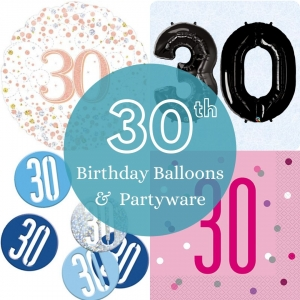 30th birthday balloons and partyware - Tamworth